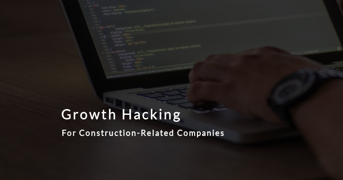 growth hacking for construction related companies